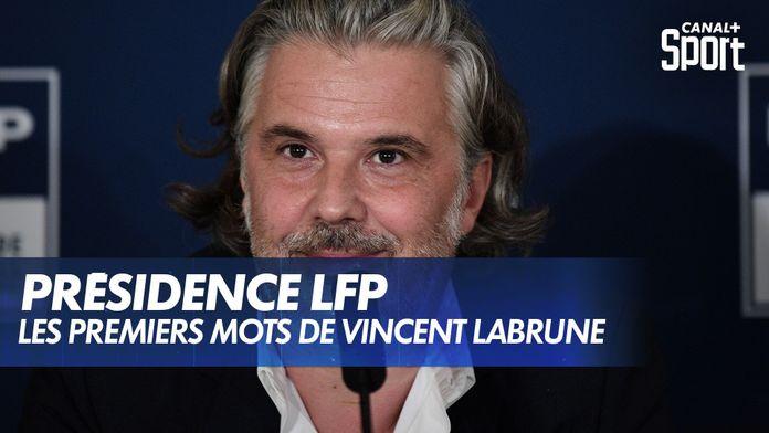 Les premiers mots de Vincent Labrune, président de la LFP