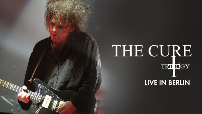 The Cure: Trilogy : Live in Berlin
