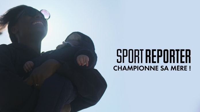 Sport Reporter : Championne, sa mère !