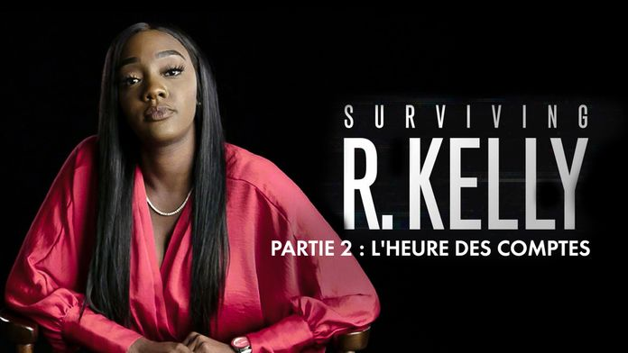 Surviving R. Kelly : l'heure des comptes