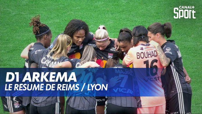 Le résumé de Reims / Lyon : D1 Arkema