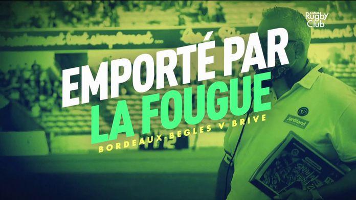Bordeaux - Brive : emporté par la fougue : Canal Rugby Club