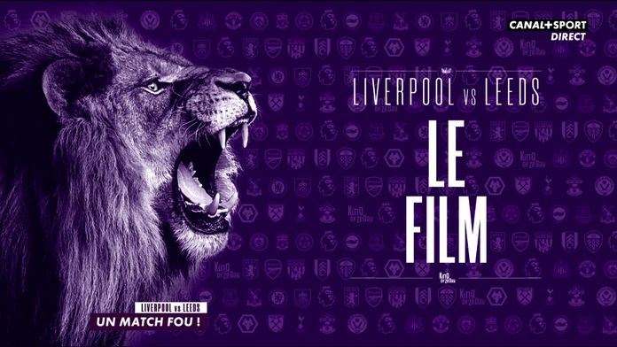 Liverpool / Leeds : le film de ce match fou (4-3) ! : King Of Ze Day