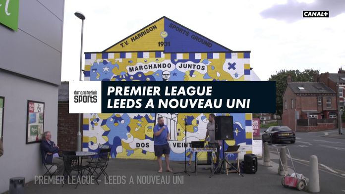 """""""Leeds à nouveau uni"""" : Premier League"""