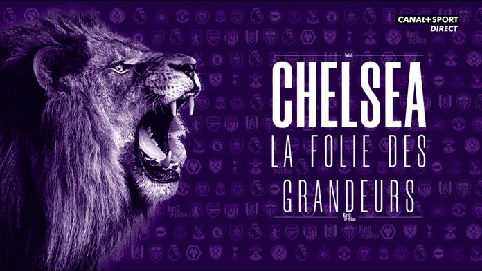 Chelsea, la folie des grandeurs : King Of Ze Day