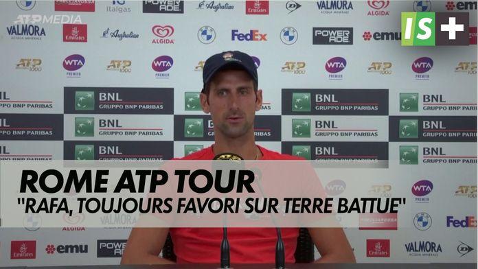 "Djokovic : ""Rafa ? toujours le favori...."" : ATP Rome"