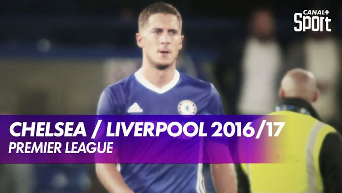 Chelsea - Liverpool 2016/17 : Premier League