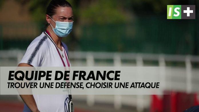 Equipe de France, trouver une défense, choisir une attaque : Equipe de France