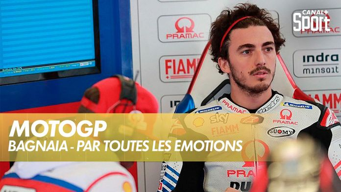 Bagnaia - par toutes les émotions : MotoGP