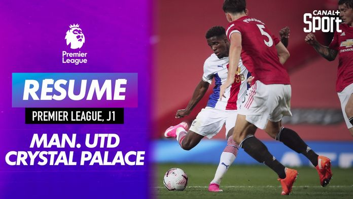 Le résumé de Manchester United / Crystal Palace : Premier League
