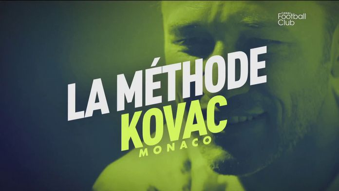 Monaco : La méthode Kovac : Canal Football Club