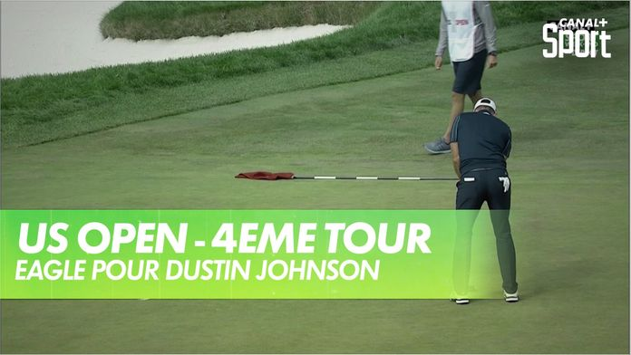 Eagle pour Dustin Johnson : US Open - 4ème tour