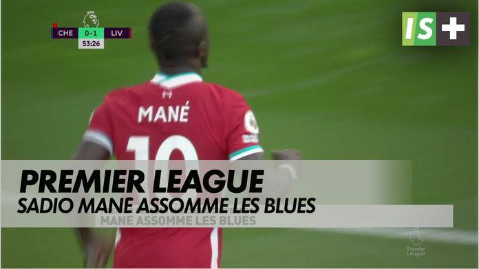 Mané assomme les Blues : Premier League