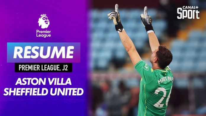 Le résume d'Aston Villa - Sheffield United : Premier League