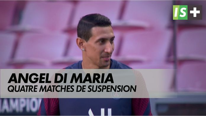 Quatre matches de suspension pour Di Maria : Ligue 1 Uber Eats