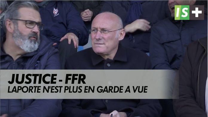 Laporte n'est plus en garde à vue : FFR