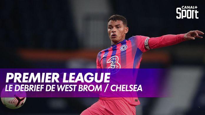 Le débrief de West Brom / Chelsea : Premier League