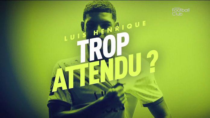 Luis Henrique : Trop attendu ? : Canal Football Club