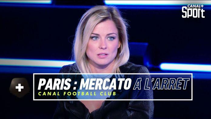 Mercato : Pourquoi Paris n'avance pas ? : Canal Football Club