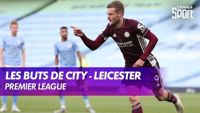 Les buts de Manchester City - Leicester : Premier League