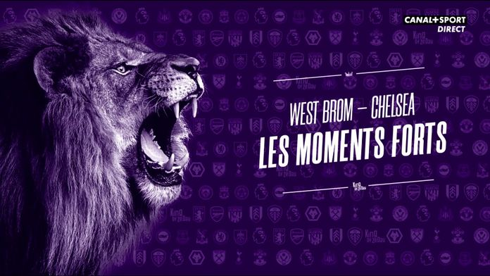 Les moments forts de West Brom - Chelsea : King Of Ze Day