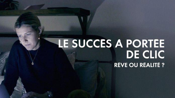Le succès à portée de clic : rêve ou réalité ?