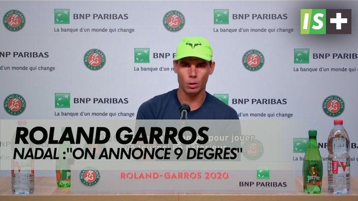 """Nadal : """"on annonce 9 degrés pour jouer un tournoi à l'extérieur"""" : Roland Garros"""