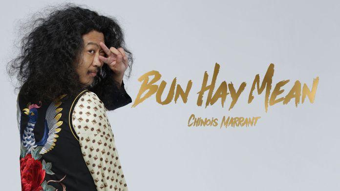 Bun Hay Mean : le Chinois marrant