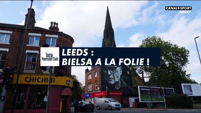 Leeds : Bielsa à la folie : Late Football Club