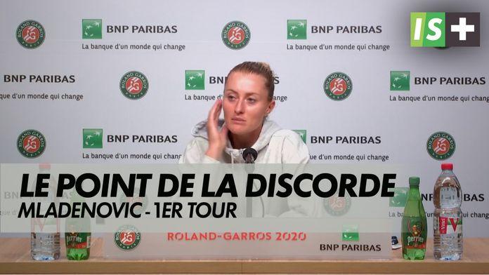Mladenovic, le point de la discorde : Roland Garros - 1er tour