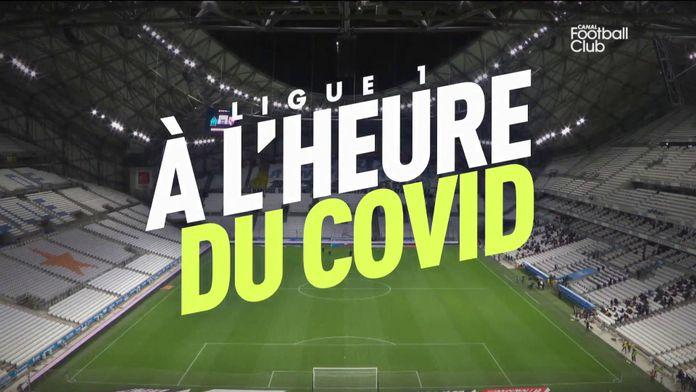 La Ligue 1 Uber Eats à l'heure du Covid : Canal Football Club