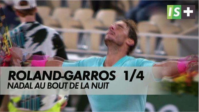 Nadal, voyage au bout de la nuit : Roland-Garros : Quarts de finale