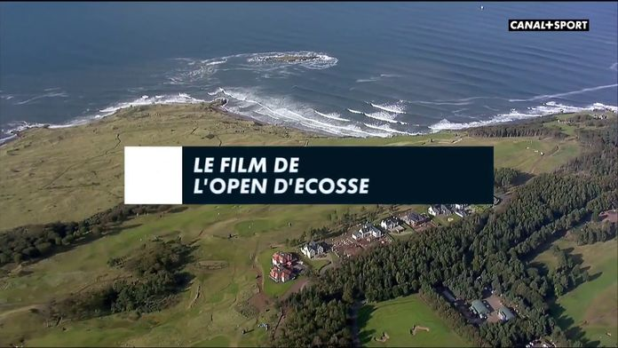 Le film de l'Open d'Ecosse : Golf+ le mag