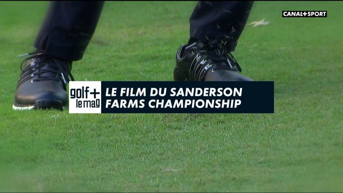 Le film du Sanderson Farms : Golf+ le mag