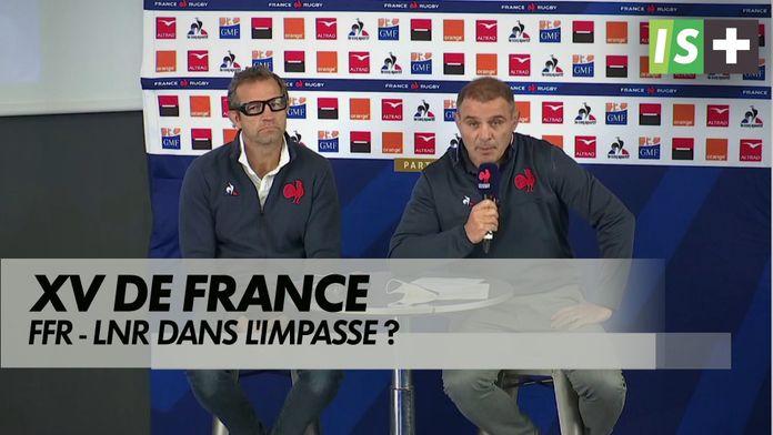 FFR - LNR, dans une impasse ? : XV de France