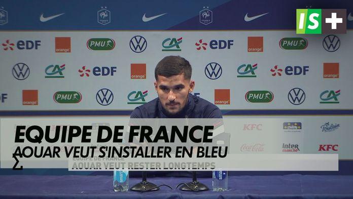 Aouar veut s'installer pour longtemps : Football - Equipe de France