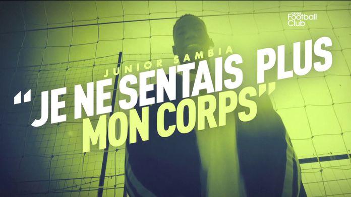 "Junior Sambia : ""Je ne sentais plus mon corps"" : Canal Football Club"