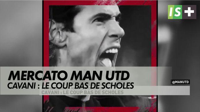 Cavani : le coup bas de Scholes : Premier League - Manchester United