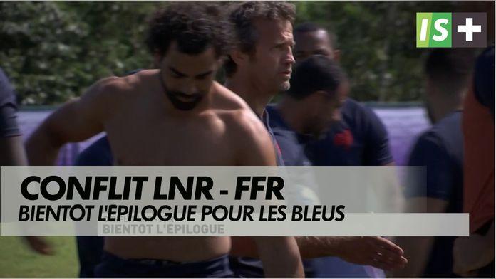 Bientôt l'épilogue : Conflit LNR - FFR