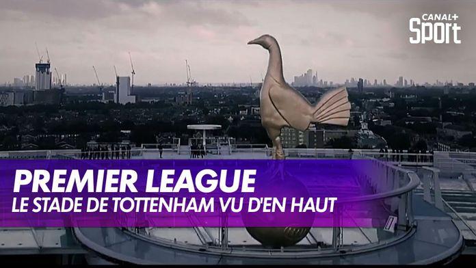 Sur le toit du Tottenham Hotspur Stadium : Premier League