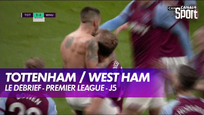 Les buts et le débrief de Tottenham / West Ham : Premier League