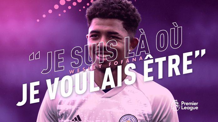 """Interview de Wesley Fofana : """"Je suis là ou je voulais être"""" : Canal Football Club"""