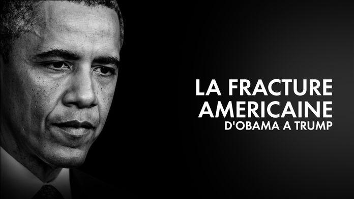 La fracture américaine, d'Obama à Trump