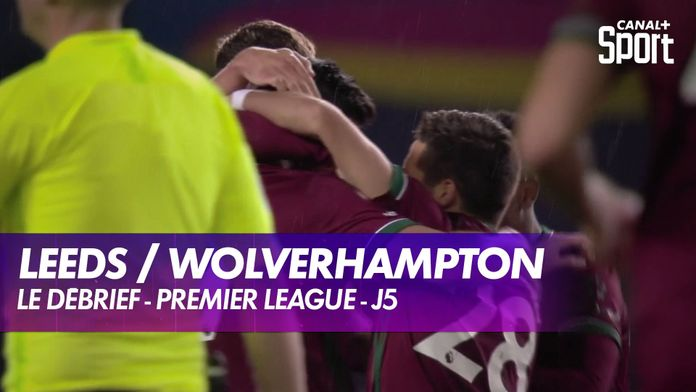Le résumé de Leeds / Wolverhampton (version courte) : Premier League