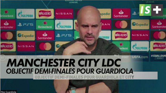 Objectif demi-finales pour Guardiola et City : LDC : Man City - Porto
