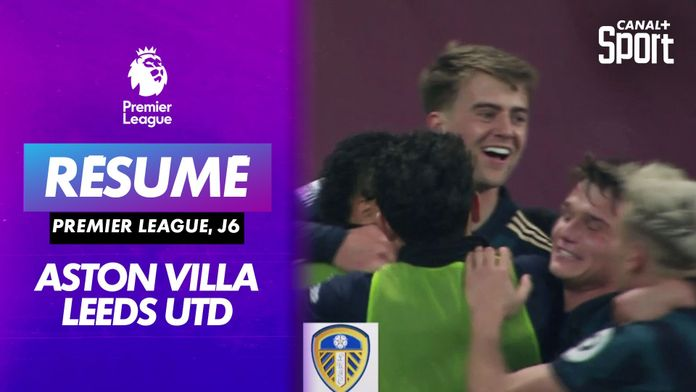 Le résumé d'Aston Villa / Leeds United : Premier League