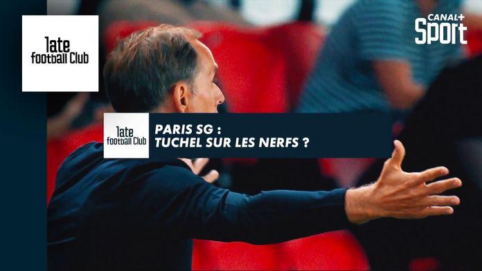 PSG : Tuchel sur les nerfs ? : Late Football Club