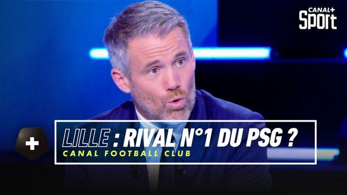 Lille : Le rival n°1 du PSG ? : Canal Football Club