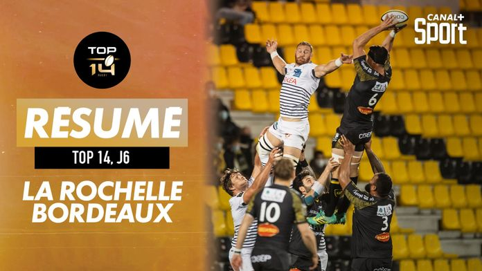 Le débrief de La Rochelle - Bordeaux : Top 14