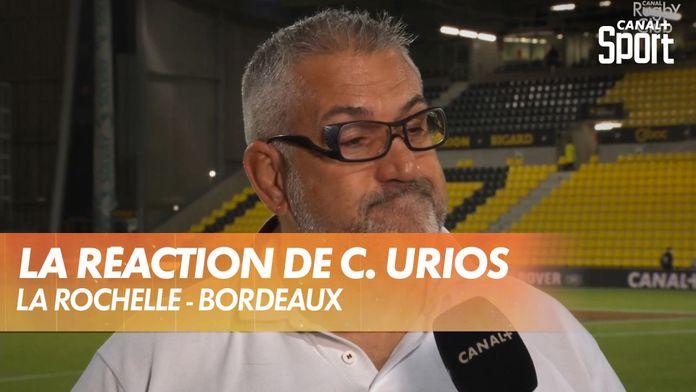 """Christophe Urios : """"On a du pain sur la planche"""" : La Rochelle - Bordeaux"""